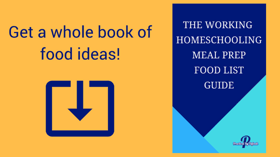 Ebook for Working homeschool mom food list ideas