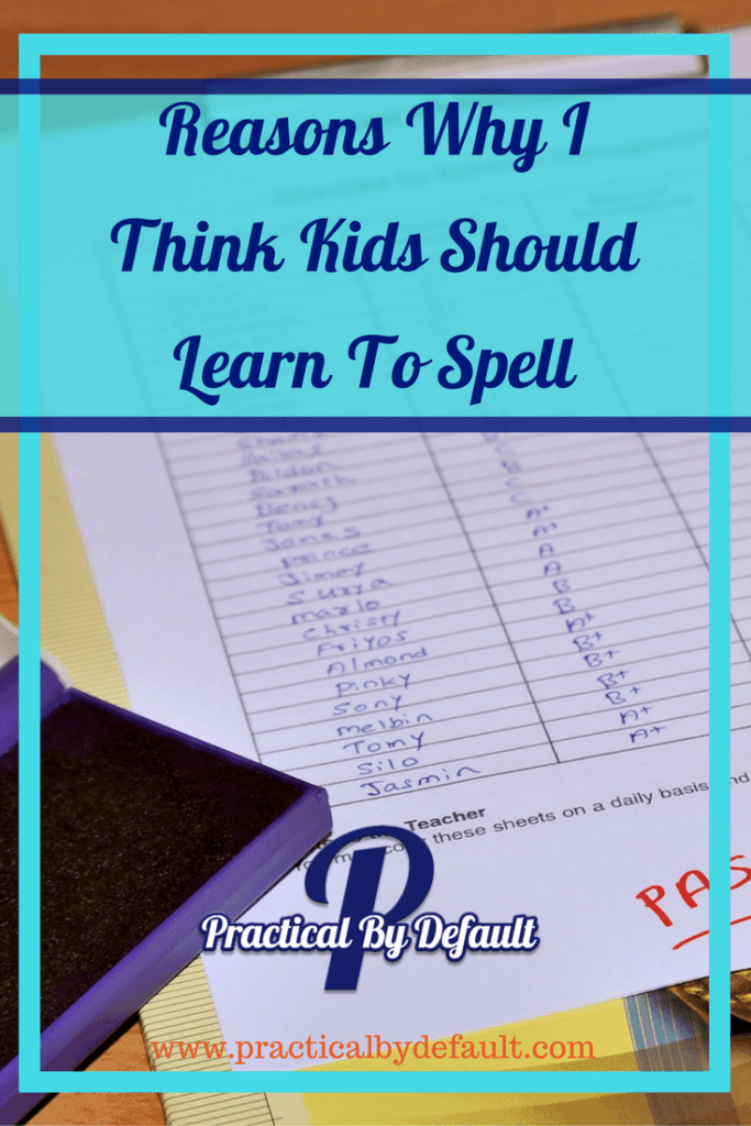 reasons-why-i-think-kids-should-learn-to-spell-pin