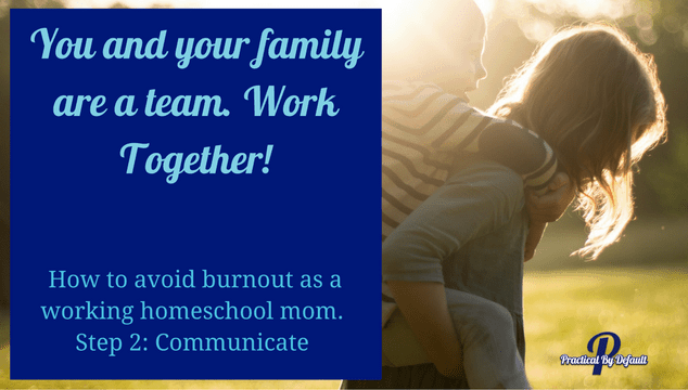 Step 2 on how to avoid burnout as a working homeschool mom.